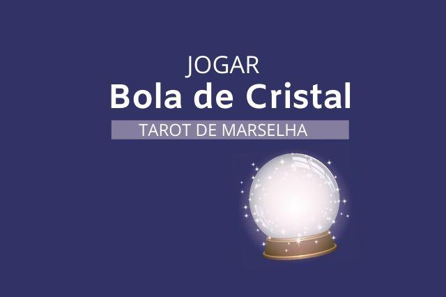 tarot de marselha com a bola de cristal