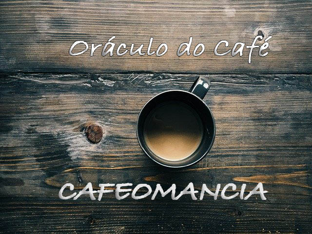 cafeomancia oraculo do cafe